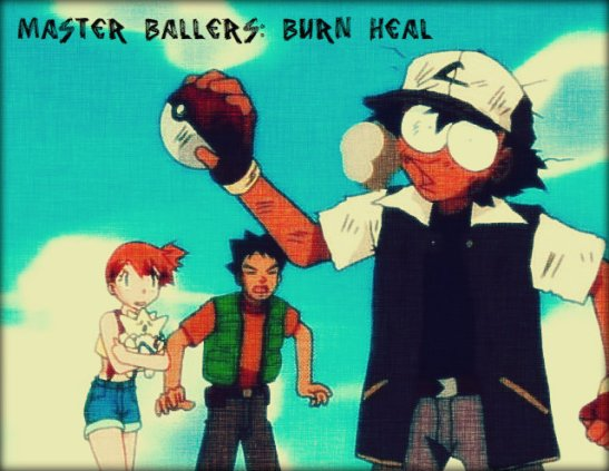 Master Ballers Burn Heal