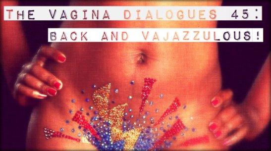 The Vagina Dialogues 45
