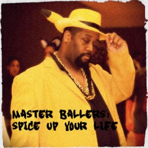 Master Ballers Spice Up